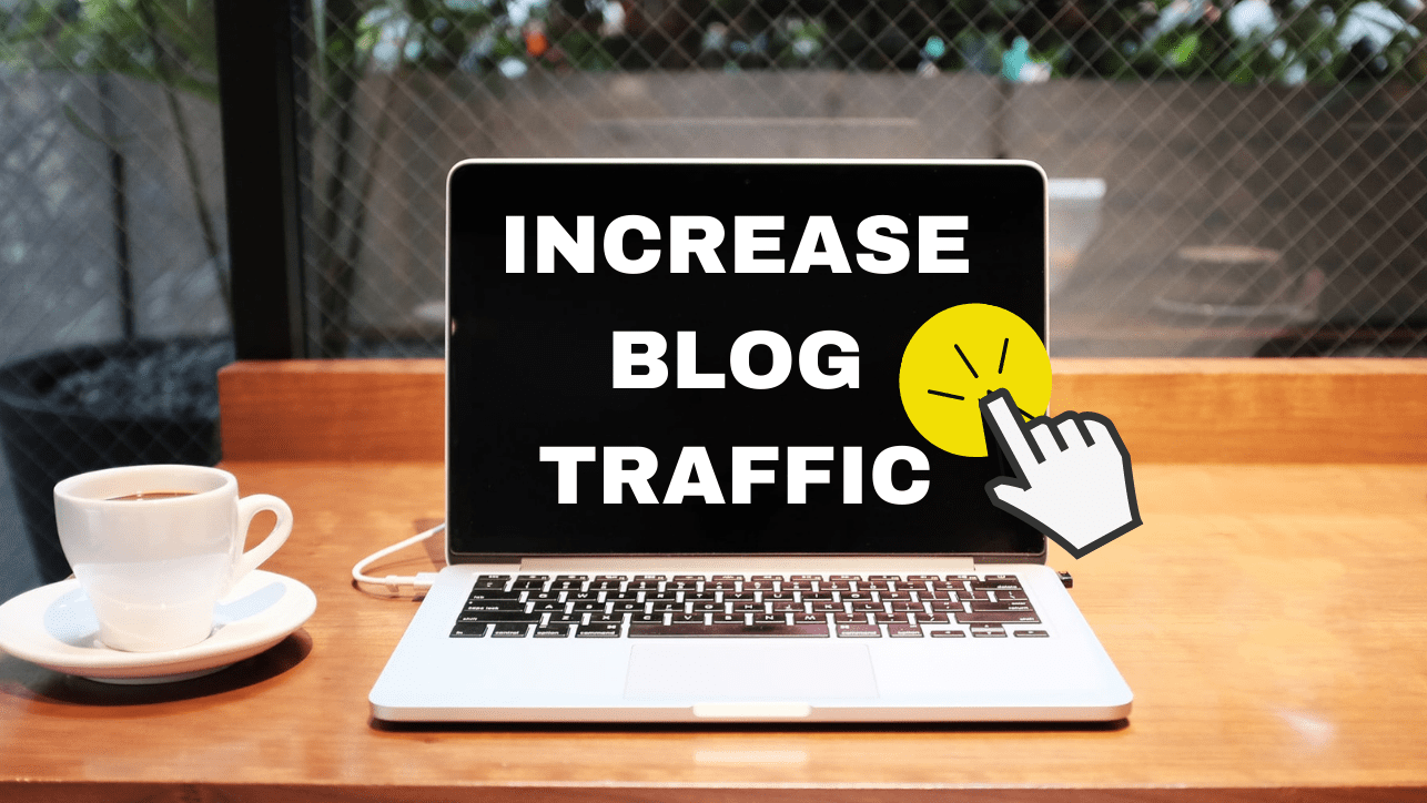 8 Highly-Effective Ways To Increase Your Blog Traffic