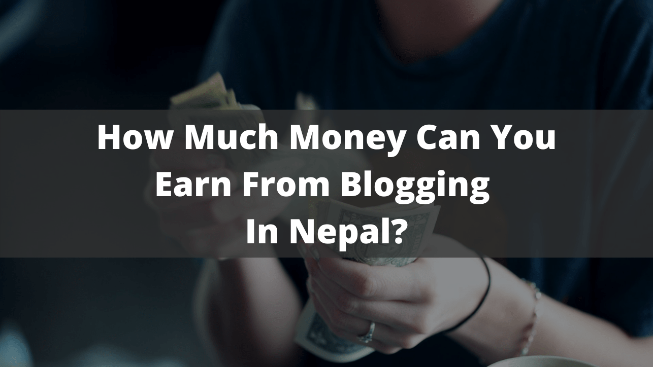 Earn Money Blogging In Nepal