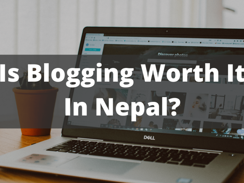 Is blogging worth it in Nepal