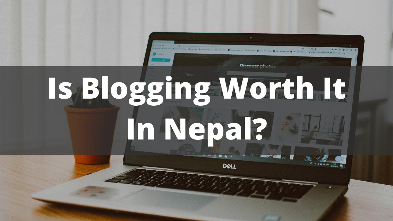 Is blogging worth it in Nepal