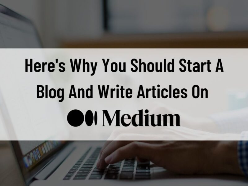 start a blog and write articles on Medium.com