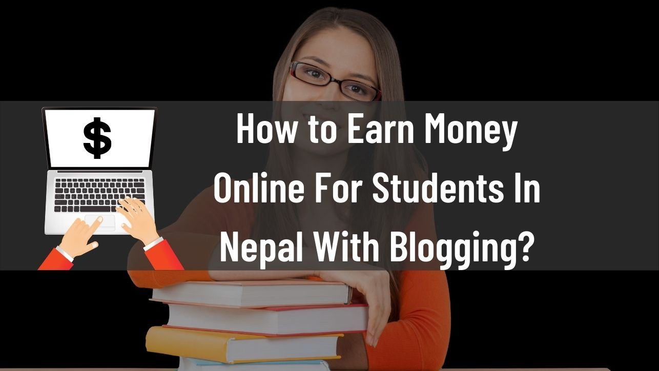 Earn Money Online For Students in Nepal