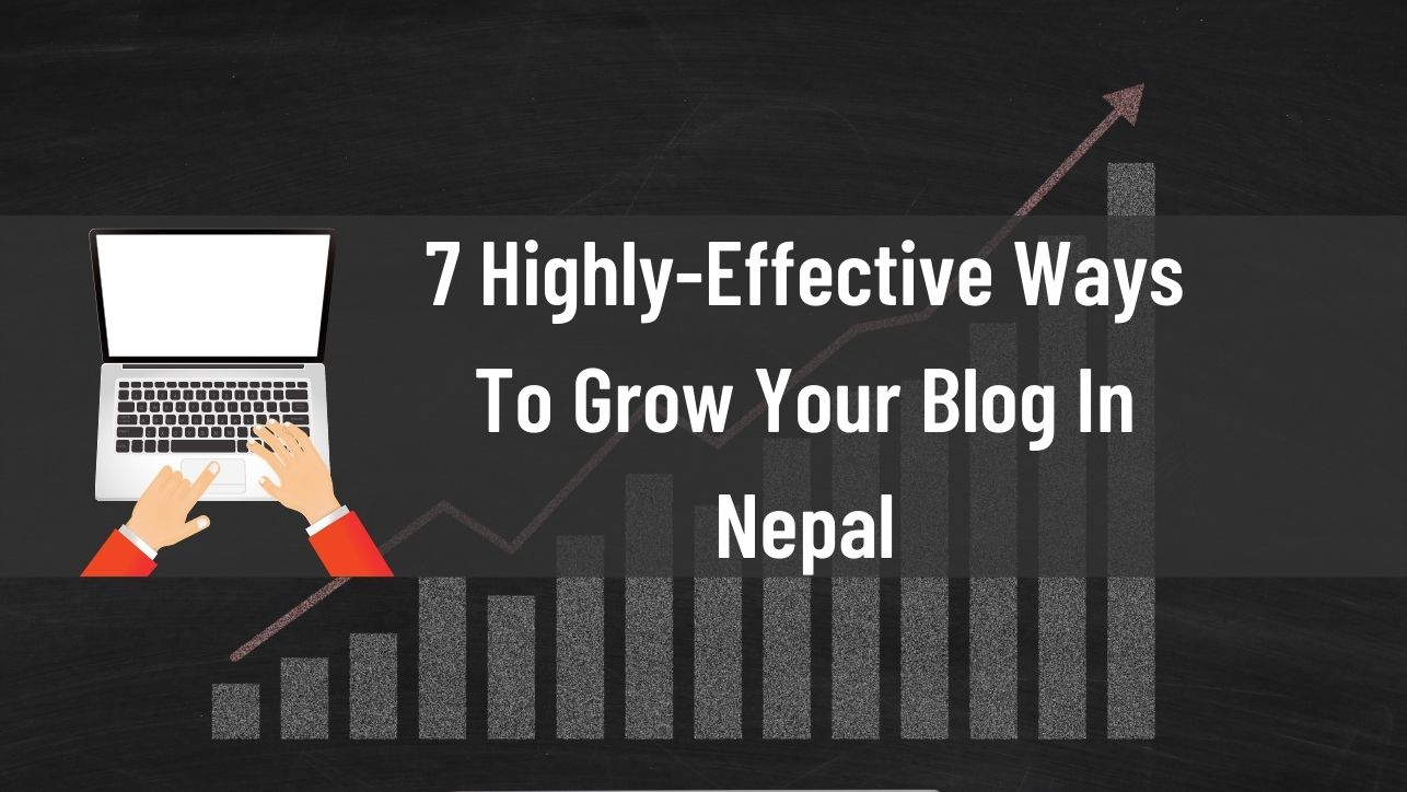 Grow your blog - blogging in Nepal
