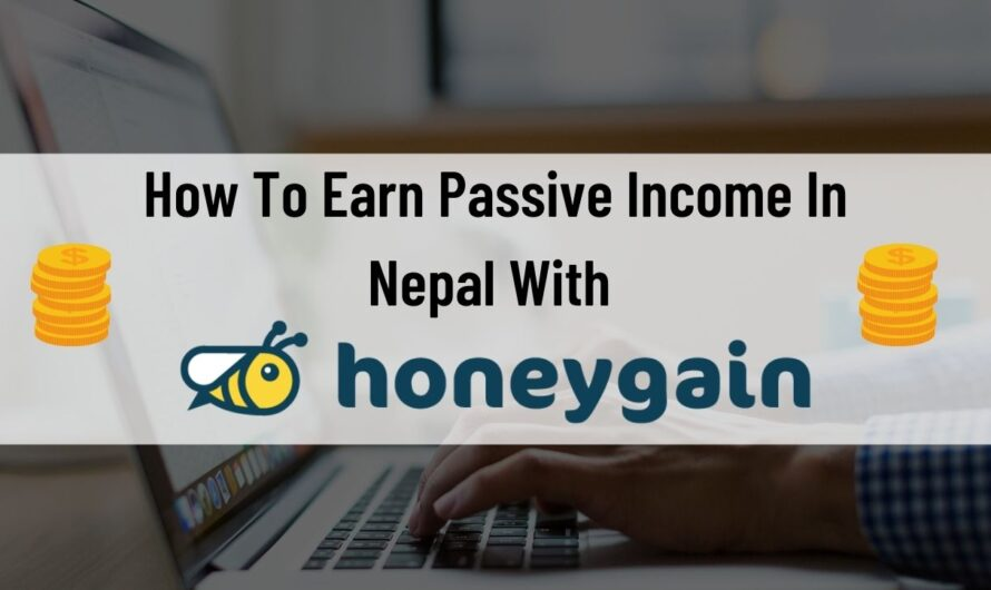 How To Earn Passive Income In Nepal Effortlessly With Honeygain